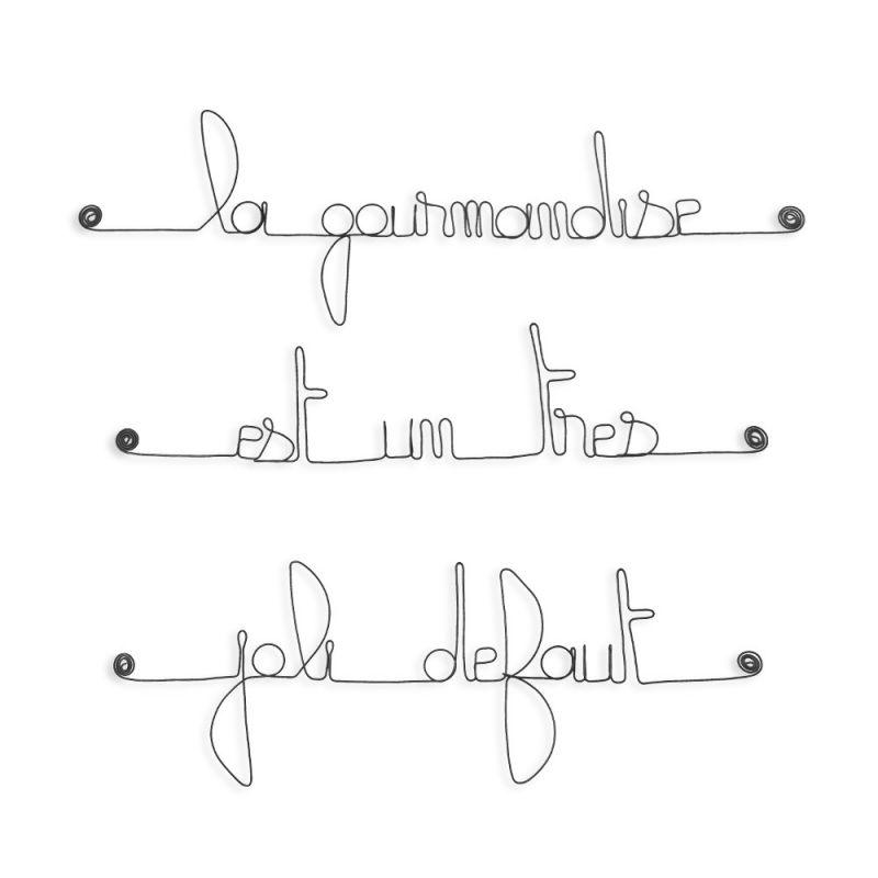 """Citation """" La gourmandise est un très joli défaut """" en fil de fer - à punaiser - Bijoux de mur"""